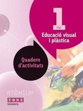 Educació visual i plàstica Quadern d'activitats 1 ESO Atòmium