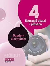 Educació visual i plàstica Quadern d'activitats 4 ESO Atòmium