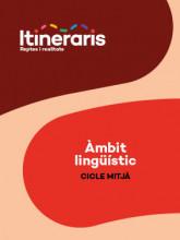 Itineraris. Àmbit lingüístic. Cicle mitjà