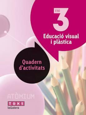 Educació visual i plàstica Quadern d'activitats 3 ESO Atòmium