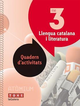 Llengua catalana i literatura Quadern d'activitats 3 ESO Atòmium
